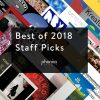 Best Of 2018 - Staff Picks