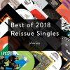 Best Of 2018 - Reissue Singles